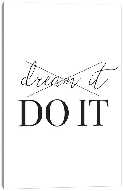 Dream It Do It Canvas Art Print