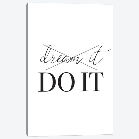 Dream It Do It Canvas Print #PXY168} by Pixy Paper Art Print