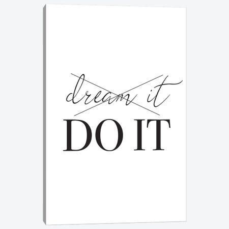 Dream It Do It Canvas Print #PXY168} by Pixy Paper Art Print