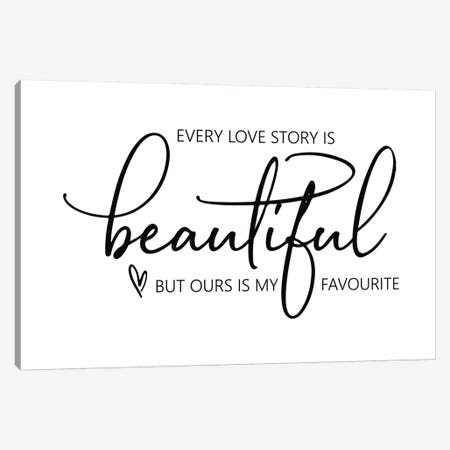 Every Love Story Is Beautiful Canvas Print #PXY171} by Pixy Paper Canvas Artwork