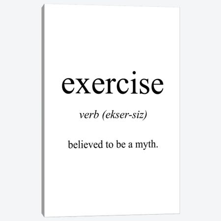 Exercise Meaning Canvas Print #PXY172} by Pixy Paper Canvas Art
