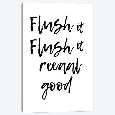 Flush It Flush It Real Good Canvas Print #PXY188} by Pixy Paper Canvas Print