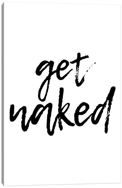 Get Naked Canvas Art Print