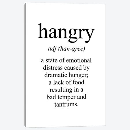 Hangry Meaning Canvas Print #PXY218} by Pixy Paper Canvas Print