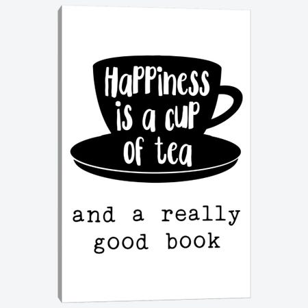 Happiness Is A Cup Of Tea Canvas Print #PXY219} by Pixy Paper Art Print