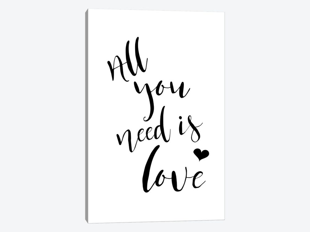 All You Need Is Love by Pixy Paper 1-piece Art Print