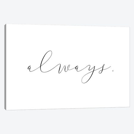 Always Canvas Print #PXY22} by Pixy Paper Canvas Wall Art