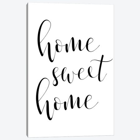 Home Sweet Home Canvas Print #PXY230} by Pixy Paper Art Print