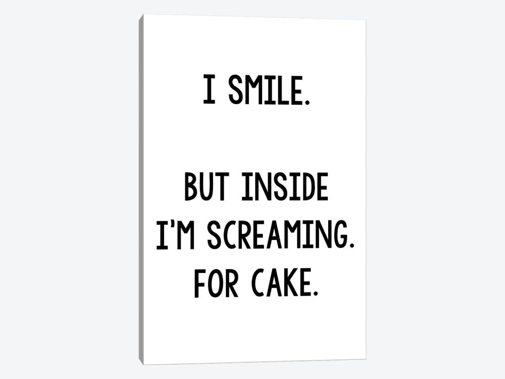 I Smile But Inside I'm Screaming For Cake by Pixy Paper 1-piece Canvas Print