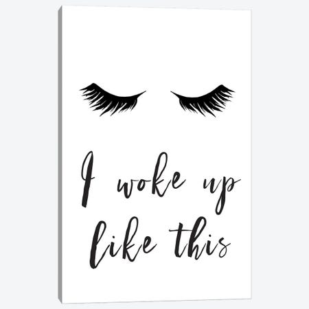I Woke Up Like This Lashes Canvas Print #PXY248} by Pixy Paper Canvas Art