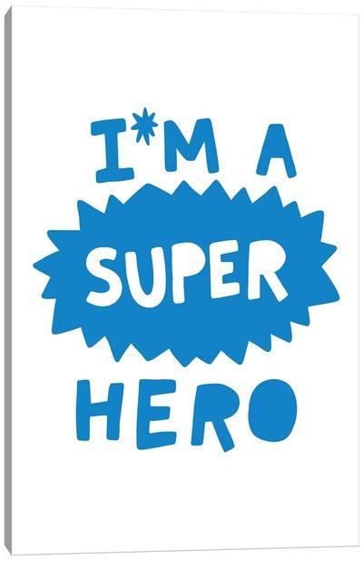 Im A Super Hero Blue Super Scandi Canvas Art Print