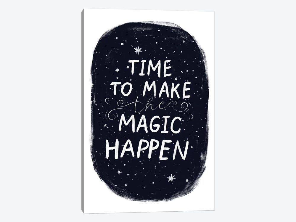Its Time To Make Magic Happen by Pixy Paper 1-piece Art Print