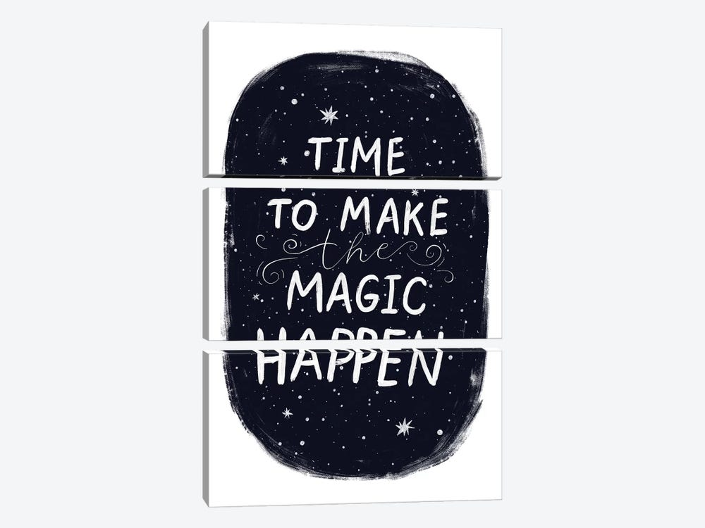 Its Time To Make Magic Happen by Pixy Paper 3-piece Canvas Print