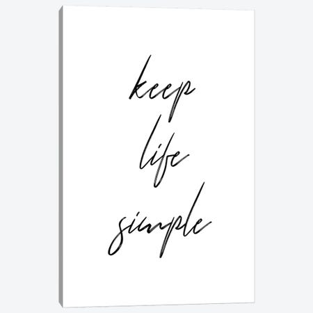 Keep Life Simple Canvas Print #PXY268} by Pixy Paper Canvas Artwork