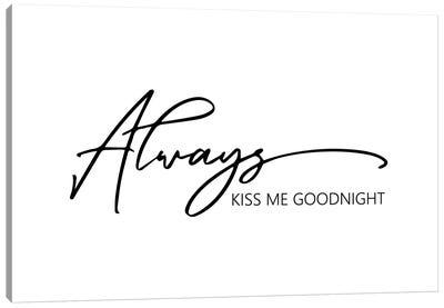 Always Kiss Me Goodnight Canvas Art Print