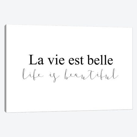 La Vie Est Belle Canvas Print #PXY273} by Pixy Paper Canvas Art Print