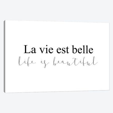 La Vie Est Belle Canvas Print #PXY273} by Pixy Paper Canvas Art Print