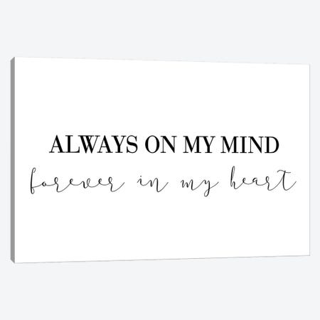 Always On My Mind Canvas Print #PXY27} by Pixy Paper Canvas Art Print