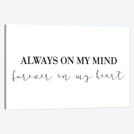 Always On My Mind Canvas Print #PXY27} by Pixy Paper Canvas Art Print