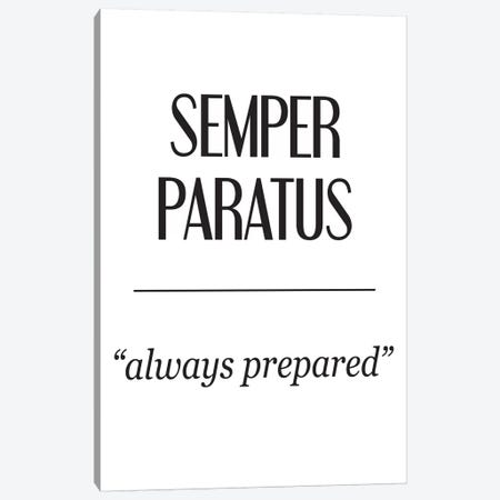 Latin Meanings-Semper Paratus Canvas Print #PXY284} by Pixy Paper Canvas Print