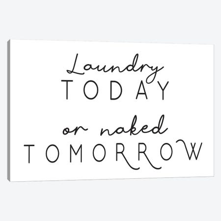 Laundry Today Or Naked Tomorrow Landscape Canvas Print #PXY287} by Pixy Paper Canvas Art Print