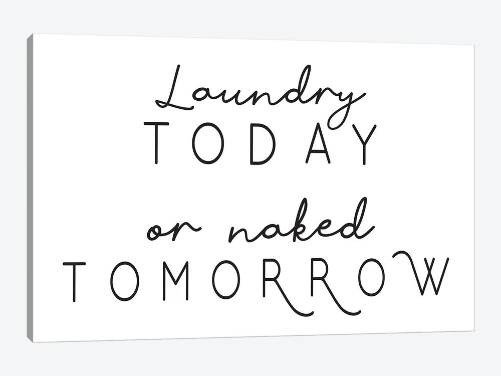 Laundry Today Or Naked Tomorrow Landscape by Pixy Paper 1-piece Canvas Art