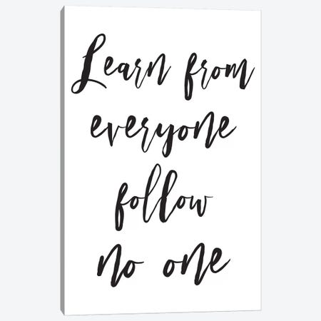 Learn From Everyone Canvas Print #PXY288} by Pixy Paper Canvas Art