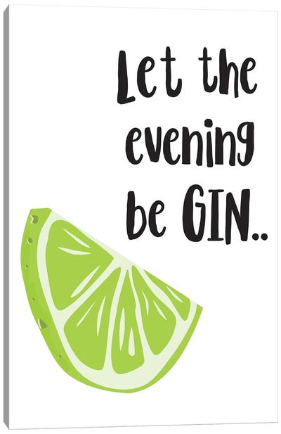 Let The Evening Be Gin Canvas Art Print