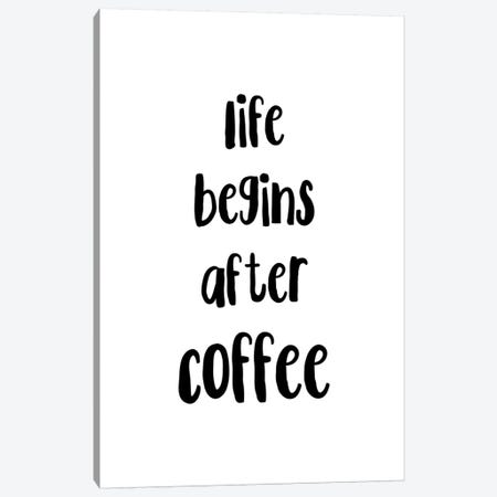 Life Begins After Coffee Canvas Print #PXY290} by Pixy Paper Art Print