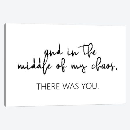 And In The Middle Of My Chaos Canvas Print #PXY30} by Pixy Paper Canvas Print
