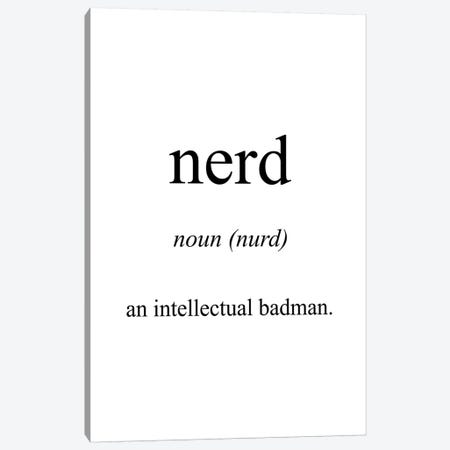 Nerd Meaning Canvas Print #PXY366} by Pixy Paper Canvas Wall Art