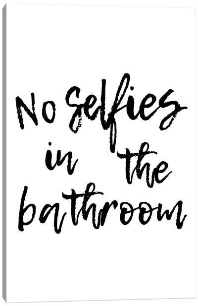 No Selfies In The Bathroom Canvas Art Print