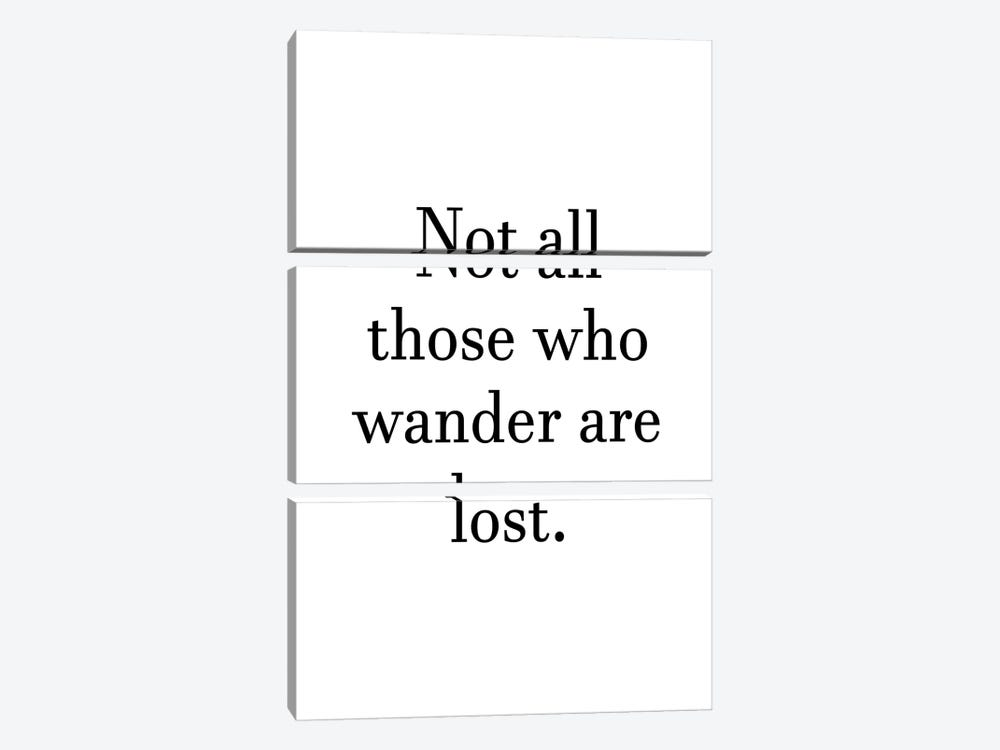 Not All Who Wanders Are Lost Text by Pixy Paper 3-piece Canvas Art Print
