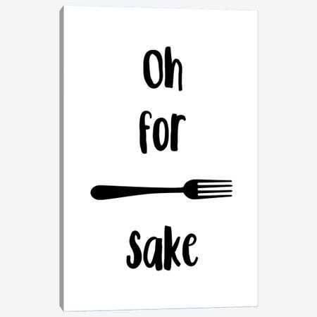 Oh For Fork Sake Canvas Print #PXY374} by Pixy Paper Canvas Art Print