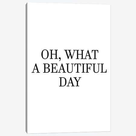 Oh What A Beautiful Day Canvas Print #PXY377} by Pixy Paper Art Print