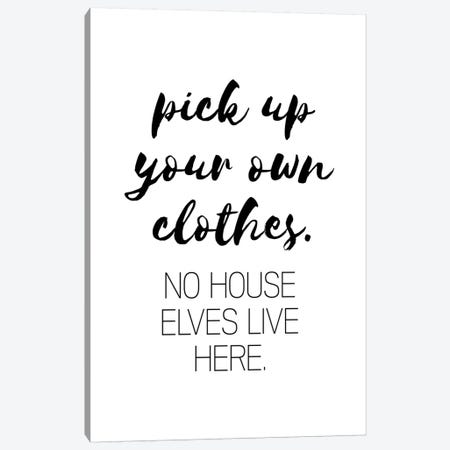 Pick Up Your Own Clothes Canvas Print #PXY389} by Pixy Paper Canvas Art Print