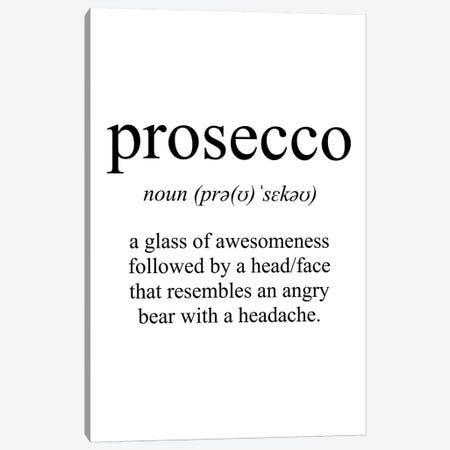 Prosecco Meaning Canvas Print #PXY406} by Pixy Paper Art Print