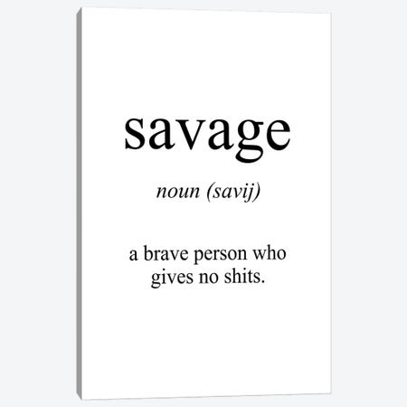 Savage Meaning Canvas Print #PXY430} by Pixy Paper Art Print