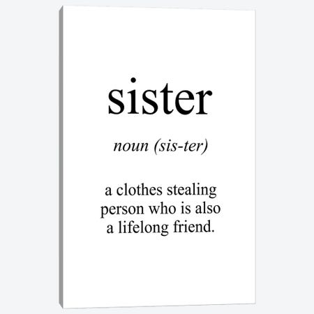 Sister Meaning Canvas Print #PXY446} by Pixy Paper Art Print
