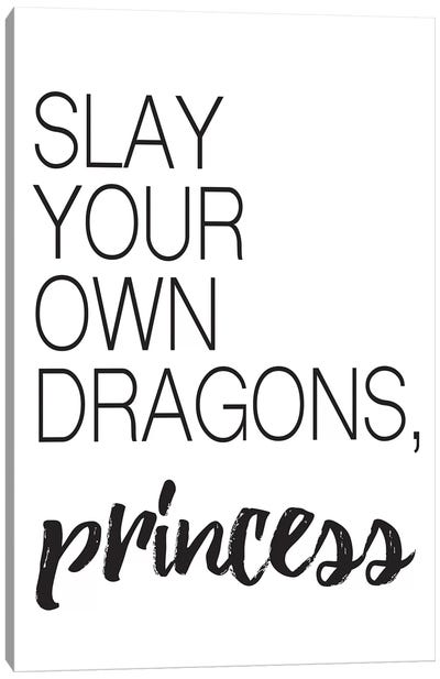 Slay Your Own Dragons-01 Canvas Art Print