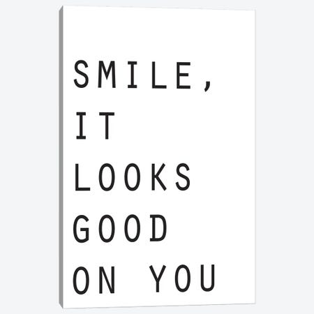 Smile It Looks Good On You Canvas Print #PXY449} by Pixy Paper Canvas Art