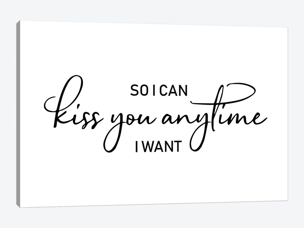 So I Can Kiss You Anytime I Want by Pixy Paper 1-piece Canvas Print