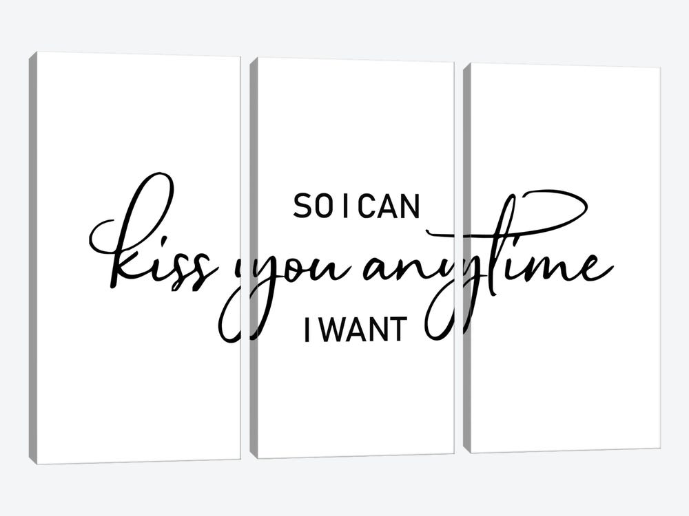 So I Can Kiss You Anytime I Want by Pixy Paper 3-piece Art Print