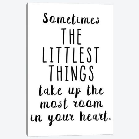Sometimes The Littlest Things Canvas Print #PXY453} by Pixy Paper Canvas Art Print