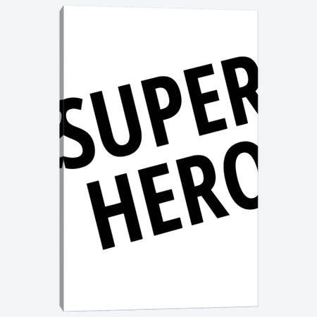 Superhero Canvas Print #PXY467} by Pixy Paper Art Print