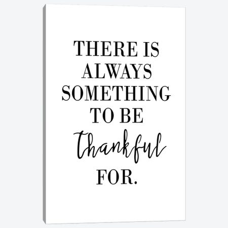 There Is Always Something To Be Thankful For Canvas Print #PXY480} by Pixy Paper Canvas Wall Art