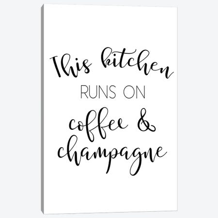 This Kitchen Runs On Coffee And Champagne Canvas Print #PXY485} by Pixy Paper Art Print
