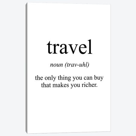 Travel Meaning Canvas Print #PXY492} by Pixy Paper Canvas Art Print