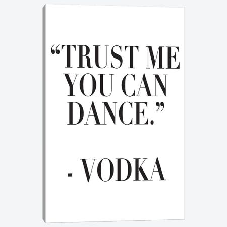 Trust Me You Can Dance Canvas Print #PXY494} by Pixy Paper Canvas Artwork