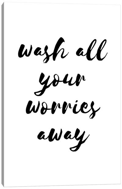 Wash All Your Worries Away Canvas Art Print